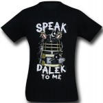 Doctor Who Speak Dalek To Me T-Shirt