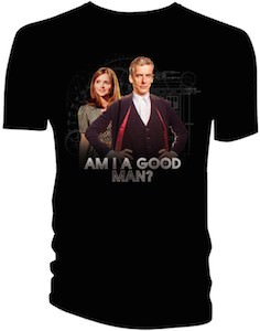 12th Doctor And Clara Am I A Good Man T-Shirt
