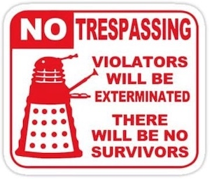 Dalek No Trespassing Sticker