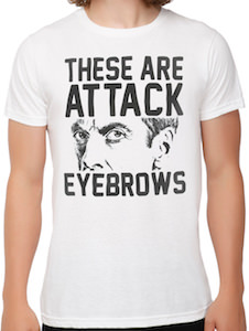 Doctor Who These Are Attack Eyebrows T-Shirt